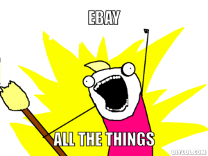 Ebay all the Things!