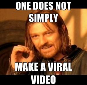 Ein virales Video zu erstellen ist nicht einfach