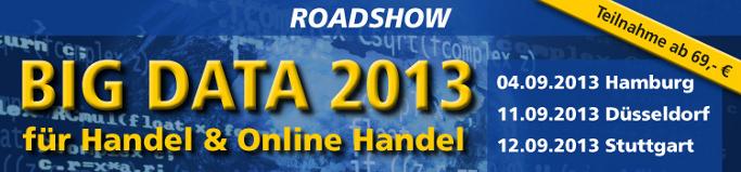 """Roadshow """"BIG DATA für Handel & Online Handel 2013"""""""