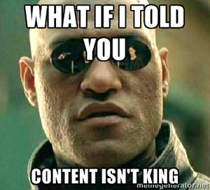 Content isn't King