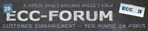 Customer Engagement – der Kunde im Fokus: Jetzt zum 29. ECC Forum am 5.04. in Köln anmelden