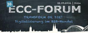 Transform or Die! – Digitalisierung im B2B-Handel | Jetzt zum 30. ECC-Forum anmelden [Eventtipp]