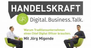 Warum brauchen Traditionsunternehmen einen CDO? »Digital Business Talk« mit Jörg Migende