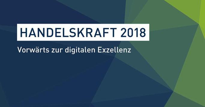 Handelskraft 2018 - Vorwärts zur digitalen Exzellenz