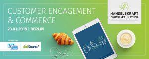Handelskraft Digital-Frühstück »Customer Engagement & Commerce« [last call]