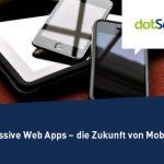 Progressive Web Apps – Die Zukunft von Mobile Apps? [Webinar]