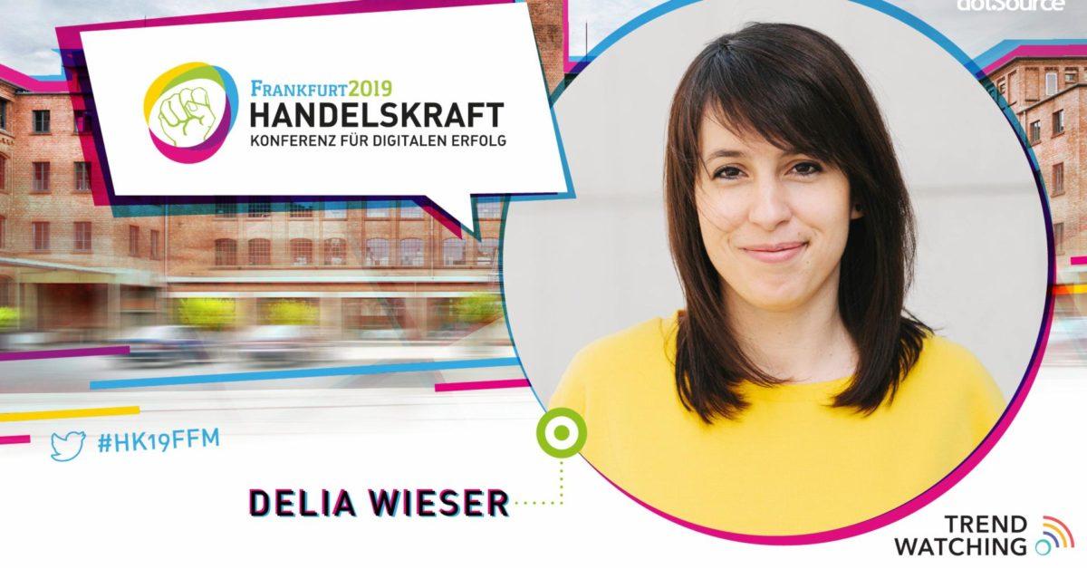 »Organisationen und Marken, die Trends umsetzen, bestimmen damit auch Kundenerwartungen« – Handelskraft-Speaker Delia Wieser im Interview