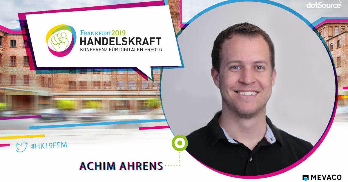 »Dank automatisierter Prozesse haben die Vertriebsmitarbeiter mehr Zeit für die Kundenbetreuung von Mensch zu Mensch.« – Handelskraft Speaker Achim Ahrens im Interview