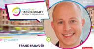 »Content is King! ist als grundsätzliche Prämisse immer noch gesetzt« – Handelskraft Speaker Frank Hanauer im Interview