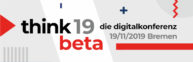 think.beta 2019 – Spannende Diskussionen zur digitalen Transformation des Mittelstands [Eventtipp]