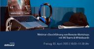 »Durchführung von Remote-Workshops mit MS Teams & Whiteboard« [Webinar]