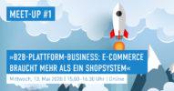 »B2B-Plattform-Business: E-Commerce braucht mehr als ein Shopsystem« [Salesforce Meet-up #1]