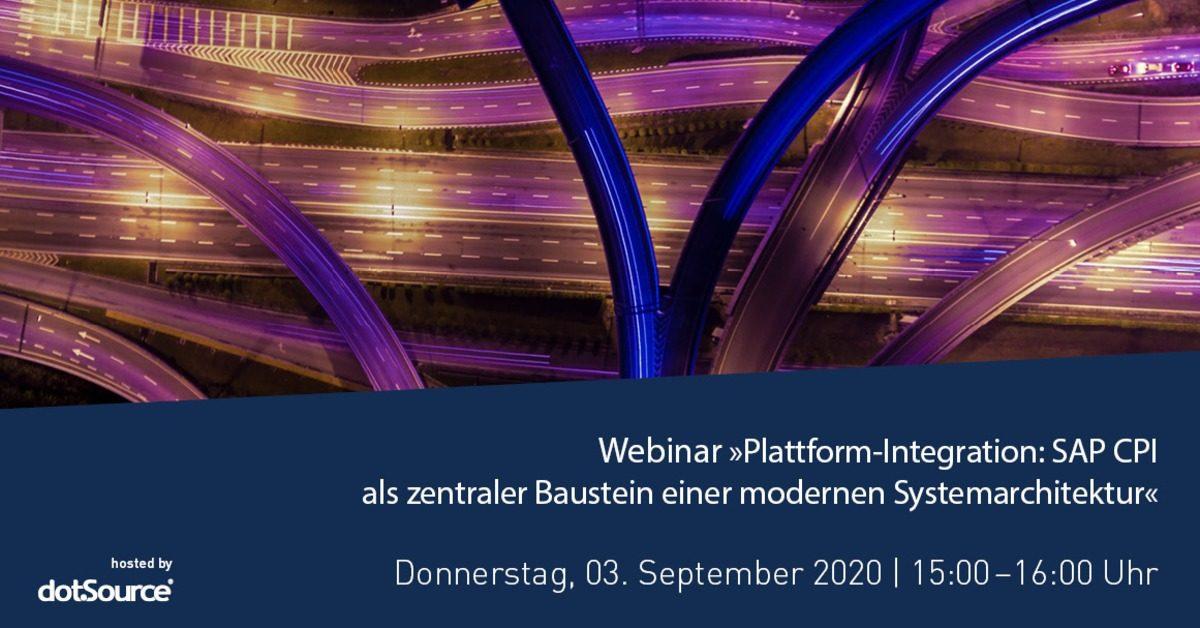 »Plattform-Integration: SAP CPI als zentraler Baustein einer modernen Systemarchitektur« [Webinar]