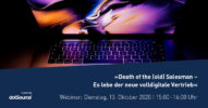 »Death of the (old) Salesman – Es lebe der neue volldigitale Vertrieb« [Webinar]