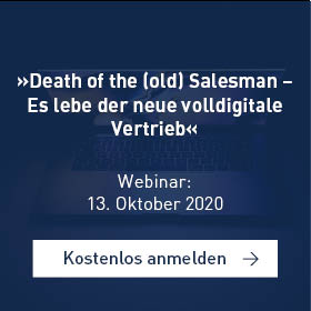 »»Death of the (old) Salesman – Es lebe der neue volldigitale Vertrieb«[Webinar]