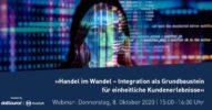 »Handel im Wandel – Integration als Grundbaustein für einheitliche Kundenerlebnisse« [Webinar]