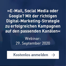 »E-Mail, Social Media oder Google? Mit der richtigen Digital-Marketing-Strategie zu erfolgreichen Kampagnen auf den passenden Kanälen«[Webinar]