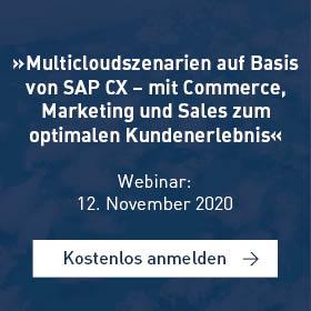 »Multicloudszenarien auf Basis von SAP CX – mit Commerce, Marketing und Sales zum optimalen Kundenerlebnis«[Webinar]