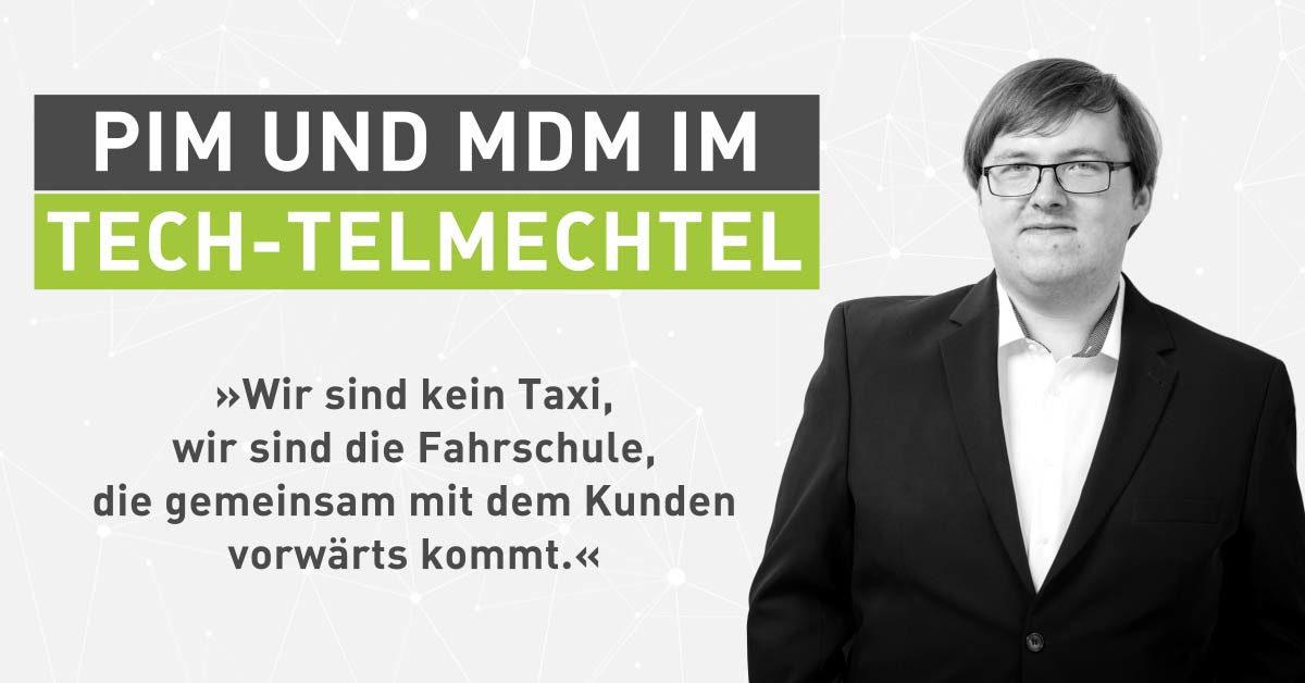 Tech-Talk mit einem Allrounder: PIM und MDM im Tech-telmechtel [Interview]