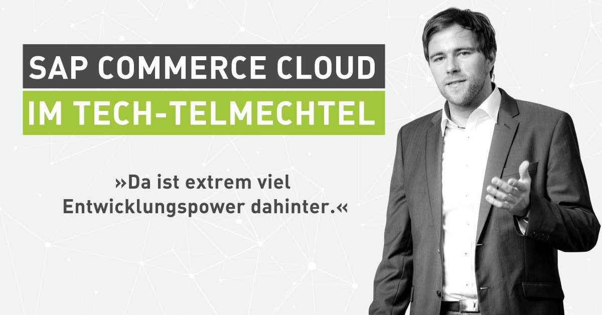Tech-Talk und Cloud-Migration: SAP Commerce Cloud im Tech-telmechtel [Interview]