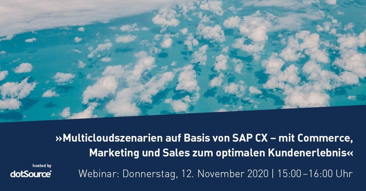 »Multicloudszenarien auf Basis vonSAP CX – mit Commerce, Marketing und Sales zum optimalen Kundenerlebnis« [Webinar]