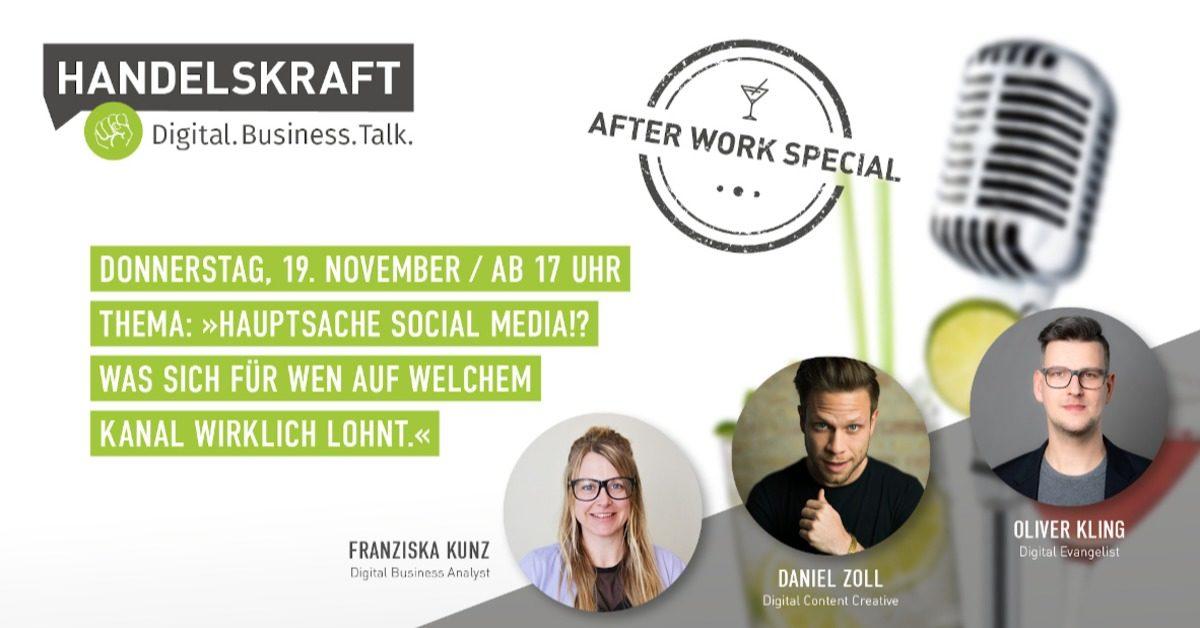Digital. Business. Talk. Afterwork Special #10 – Hauptsache Social Media?! Was sich für wen auf welchem Kanal wirklich lohnt.