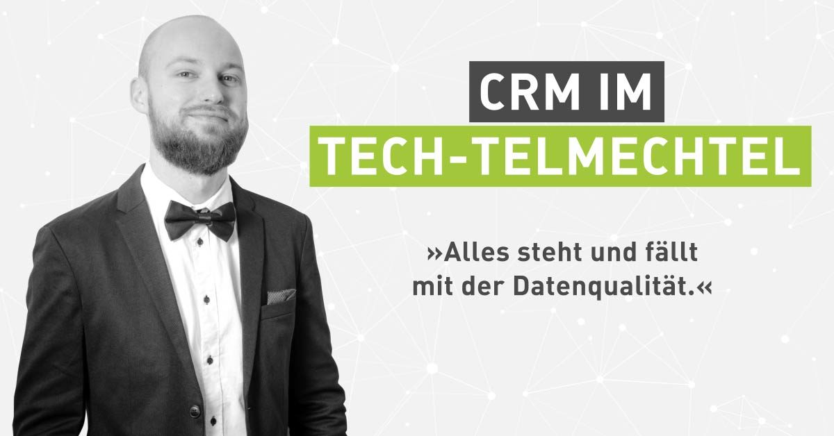 Tech-Talk im Homeoffice: CRM im Tech-telmechtel [Interview]