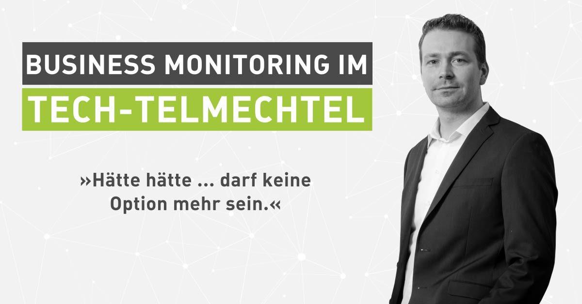Tech-Talk: Alle guten Dinge sind drei. Business Monitoring im Tech-telmechtel [Interview]