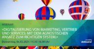 »Digitalisierung von Marketing, Vertrieb und Services: Mit dem agnostischen Ansatz zum richtigen System.« [Webinar]