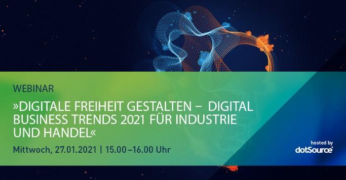 Digital Business Trends für Industrie und Handel 2021