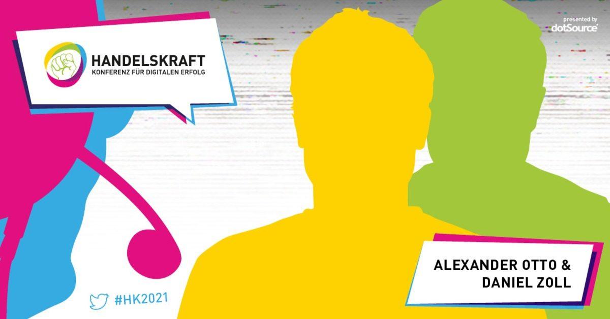 Digitale Freiheit #1: Marken 2021 – Das Handelskraft Digital. Business. Talk. Special mit Alexander Otto und Daniel Zoll