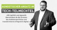 Tech-Talk machts! Agnostischer Ansatz im Tech-telmechtel [Interview]