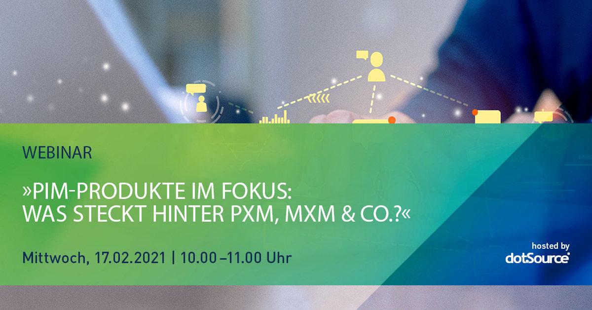 »PIM-Produkte im Fokus: Was steckt hinter PXM, MXM & Co.?« [Webinar]