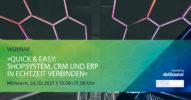 Quick & Easy: Shopsystem, CRM und ERP in Echtzeit verbinden [Webinar]