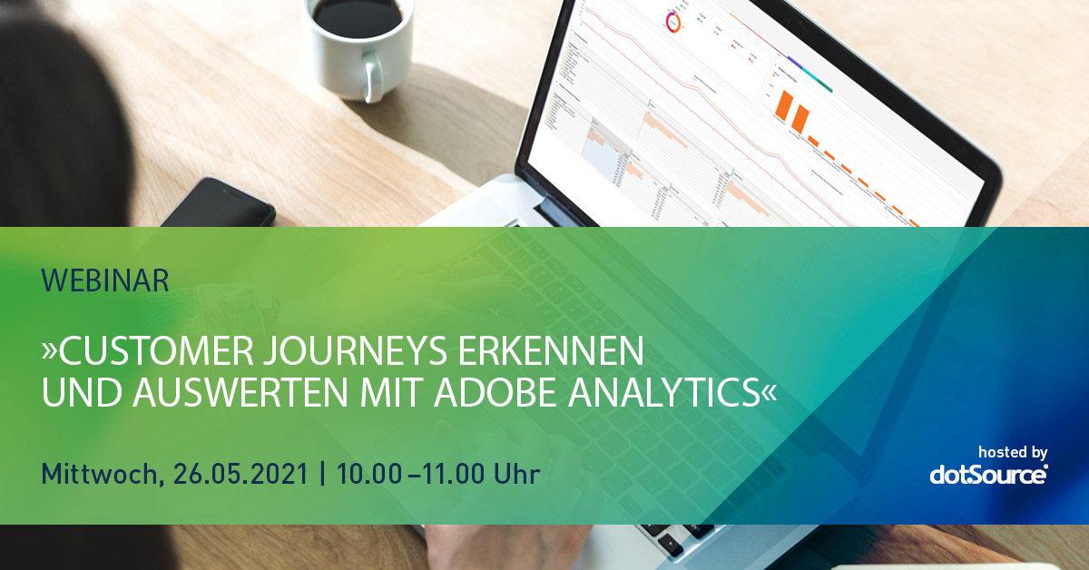 »Customer Journeys erkennen und auswerten mit Adobe Analytics« [Webinar]