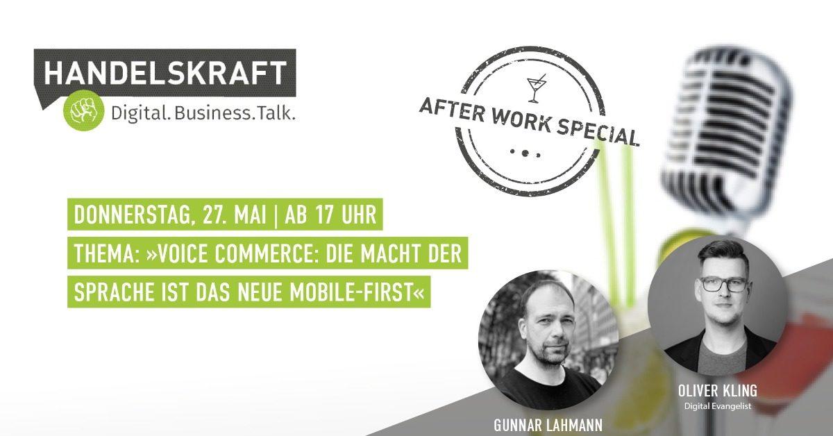 Digital. Business. Talk. Afterwork Special #14 Voice Commerce: Die Macht der Sprache ist das neue Mobile-first
