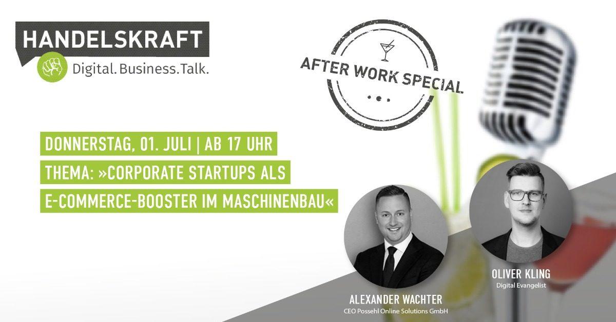 Digital. Business. Talk. Afterwork Special #15 »Corporate Start-ups als E-Commerce-Booster im Maschinenbau«