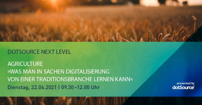 Digitalisierung Agrarbranche dotSource Next Level Agriculture Event