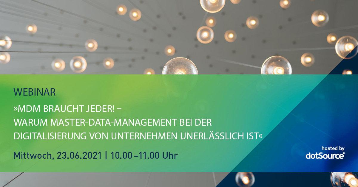 »MDM braucht jeder! – Warum Master-Data-Management bei der Digitalisierung von Unternehmen unerlässlich ist« [Webinar]