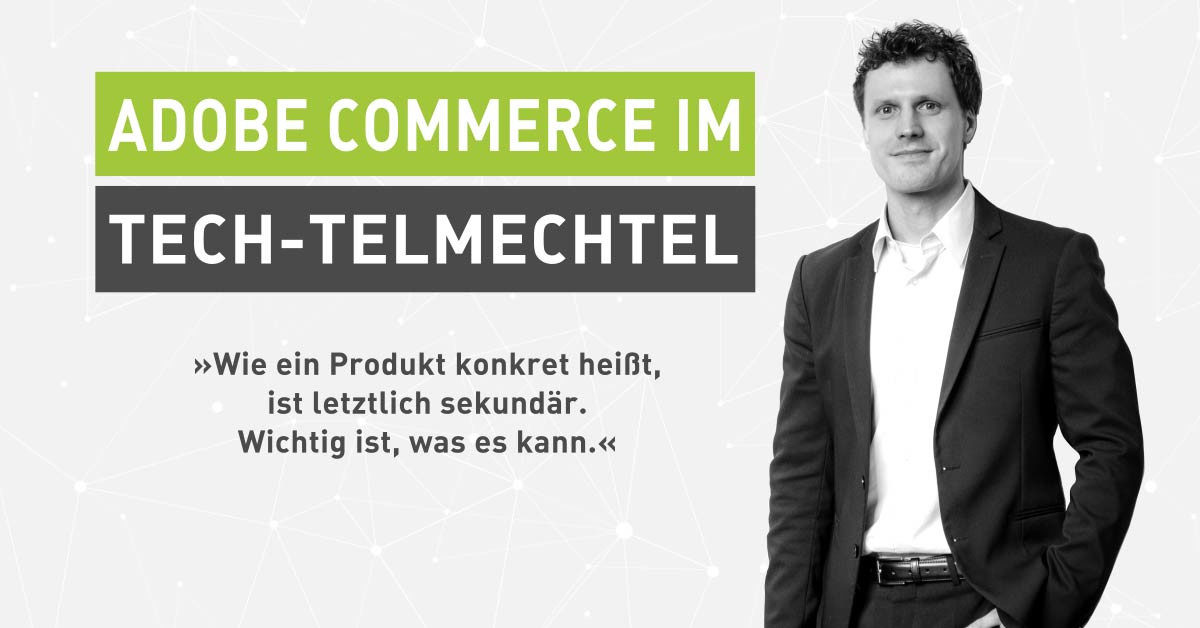 Tech-Talk Adobe Commerce und Magento Open Source: Das Adobe Rebranding im Tech-telmechtel [Interview]