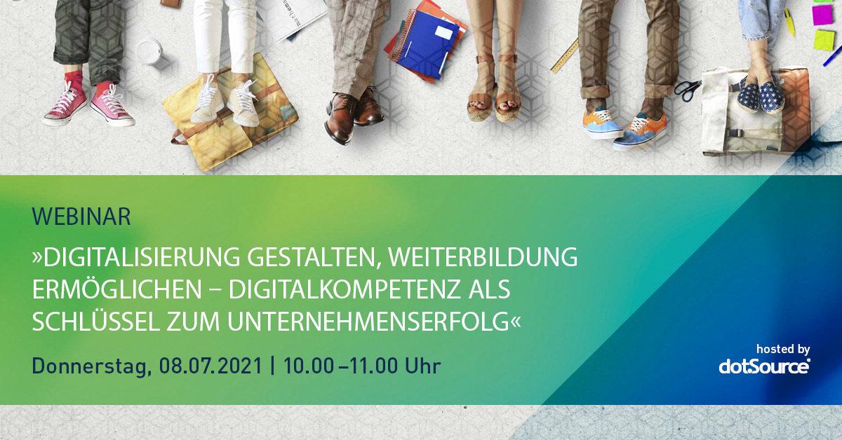 »Digitalisierung gestalten, Weiterbildung ermöglichen – Digitalkompetenz als Schlüssel zum Unternehmenserfolg« [Webinar]