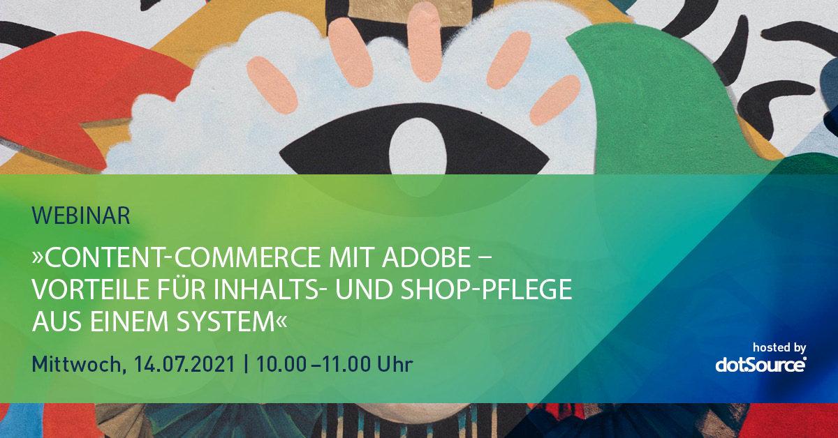 »Content-Commerce mit Adobe – Vorteile für Inhalts- und Shop-Pflege aus einem System« [Webinar]