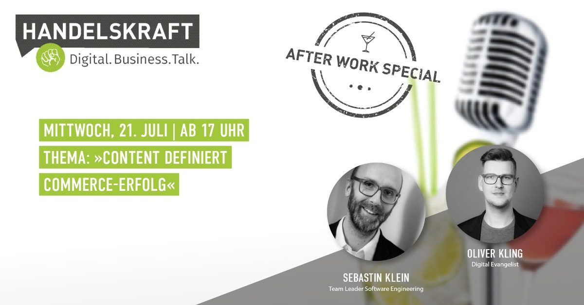 Digital. Business. Talk. Afterwork Special #16 »Content definiert Commerce-Erfolg – CMS-Insights für Strategie, Auswahl und Management«